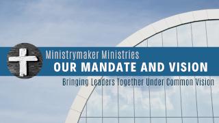 Ministrymaker's Mandate